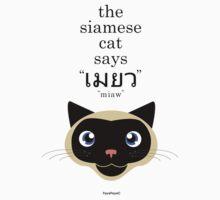 """The Siamese Cat says """"MIAW"""" by FayeFaye"""