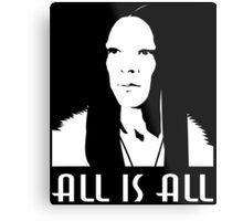 ALL is ALL Metal Print