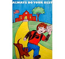 School Poster   Always Do Your Best Photographic Print