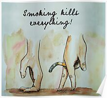 smoking kills everything art Poster