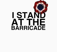 I Stand At The Barricade T-Shirt