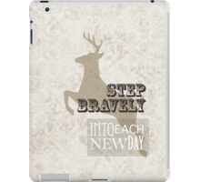 Step bravely into each new day iPad Case/Skin