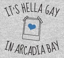 It's hella gay in Arcadia Bay One Piece - Short Sleeve