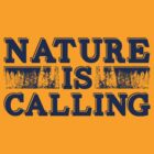 Nature Is Calling by Adam Excell