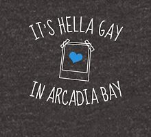 It's hella gay in Arcadia Bay (white) Unisex T-Shirt