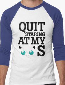 Quit Staring at My Jigglypuffs Men's Baseball ¾ T-Shirt