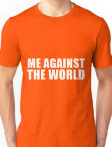 Me Against The World Unisex T-Shirt