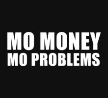 Mo Money Mo Problems Kids Tee