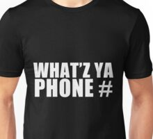 What'z Ya Phone # Unisex T-Shirt