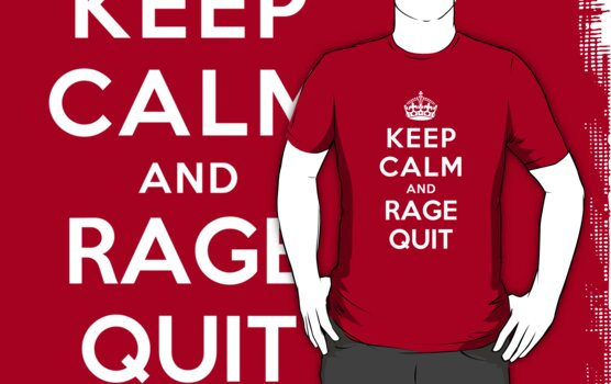 Keep Calm and Rage Quit by Yiannis  Telemachou