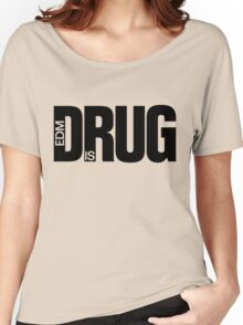 EDM is Drug Women's Relaxed Fit T-Shirt