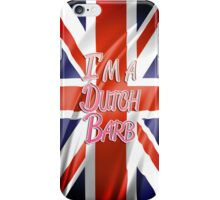 """""""I'm a Dutch Barb"""" iPhone Case iPhone Case/Skin"""