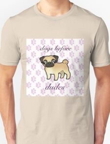 Dogs Before Dudes Unisex T-Shirt