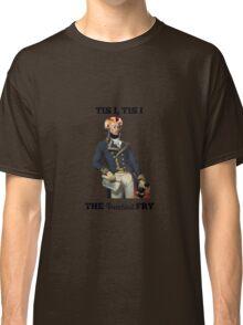 Tis I, Tis I, The Frenchiest Fry Classic T-Shirt
