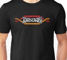 You're the BEST AROUND! (Grunge) Unisex T-Shirt