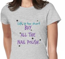 Life is Too Short. Womens Fitted T-Shirt
