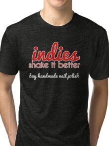 Indies Shake It Better. Tri-blend T-Shirt