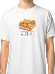 Popeyes and Chill? Classic T-Shirt