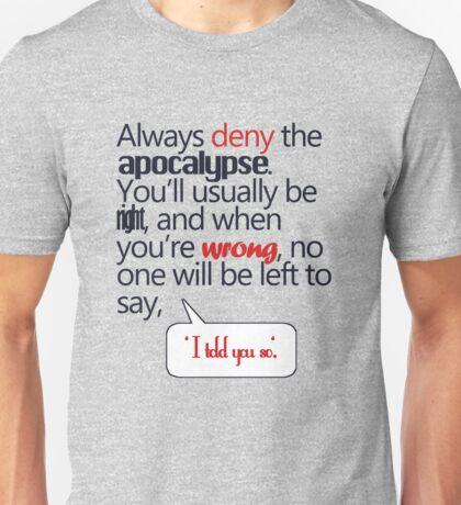 always deny apocalypse Unisex T-Shirt