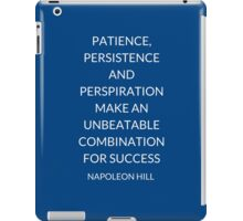 NAPOLEON HILL: PATIENCE, PERSISTENCE AND PERSPIRATION MAKE AN UNBEATABLE COMBINATION FOR SUCCESS iPad Case/Skin