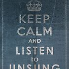 Keep Calm by UNSUNG