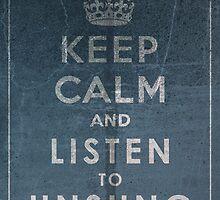 Keep Calm by UNSUNG