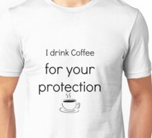 Coffee for your protection Unisex T-Shirt