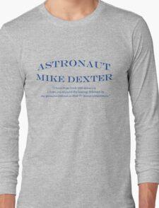 30 Rock Astronaut Mike Dexter Quote Long Sleeve T-Shirt