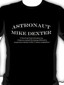 30 Rock Astronaut Mike Dexter Quote-white print T-Shirt