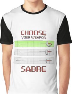 Choose your weapon - Sabre Graphic T-Shirt