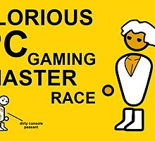 GLORIOUS PC GAMING MASTER RACE by Oliver Christ