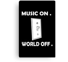 Music On World Off funny nerd geek geeky Canvas Print