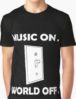 Music On World Off funny nerd geek geeky Graphic T-Shirt