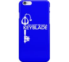 You Dont Reload a Keyblade iPhone Case/Skin
