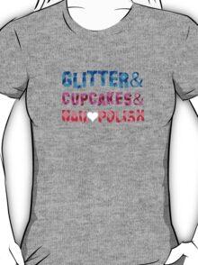 Glitter&Cupcakes&NailPolish T-Shirt