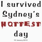 I survived Sydney's hottest day (Tee) black text by Rosalie Dale