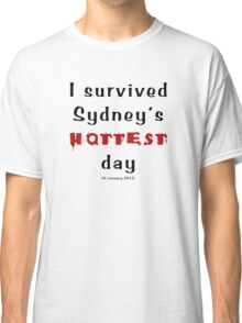I survived Sydney's hottest day (Tee) black text Classic T-Shirt