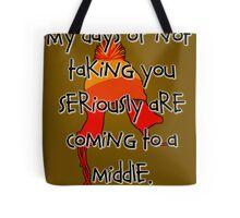 Taken Seriously Tote Bag
