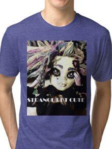 Strange but Cute Tri-blend T-Shirt