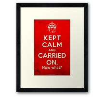 Kept Calm... Now What? (Red Variant) Framed Print
