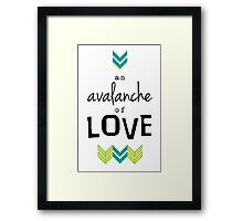 An Avalanche of Love Framed Print