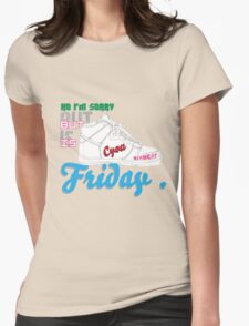 im sorry , but is friday Womens Fitted T-Shirt
