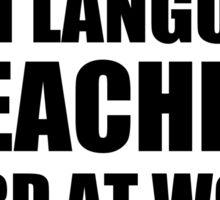 Warning Sign Language Teacher Hard At Work Do Not Disturb Sticker