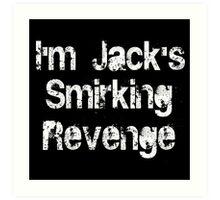 I'm Jack's Smirking Revenge White Lettering Art Print