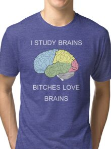 I Study Brains Tri-blend T-Shirt