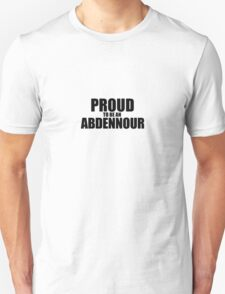 Proud to be an ABDENNOUR T-Shirt