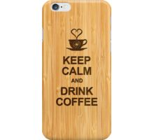 Keep Calm and Drink Coffee in Bamboo Look iPhone Case/Skin