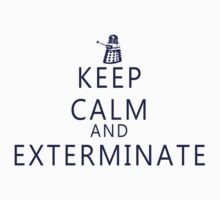 Keep Calm and Exterminate Dalek Kids Clothes