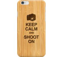 Keep Calm and Shoot on Camera in Bamboo Look iPhone Case/Skin