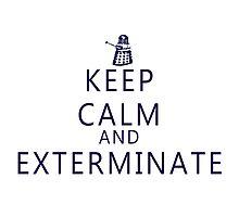 Keep Calm and Exterminate Dalek by IamJane--